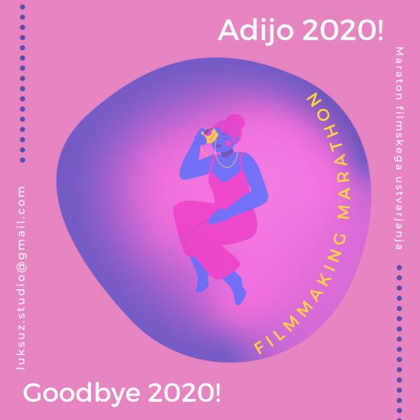 ADIJO / GOODBYE 2020! FILMMAKING MARATHON.