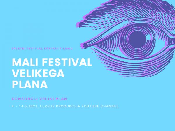 MALI FESTIVAL VELIKEGA PLANA –  Spletni festival kratkih filmov – od 4. do 14. maj 2021