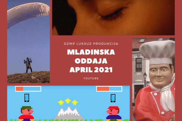 MLADINSKA ODDAJA, april 2021